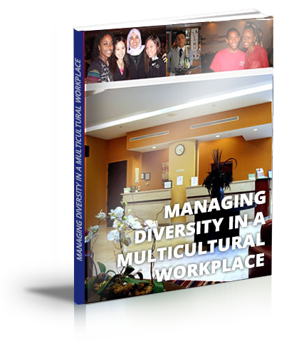 Managing Diversity in a Multicultural Workplace